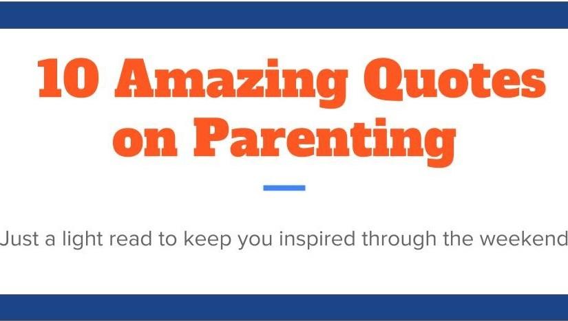 10 Important ParentingQuotes