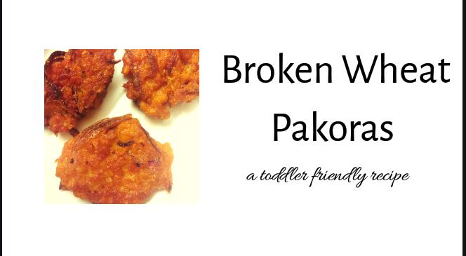 Recipe : Broken Wheat (Dalia)Pakoras